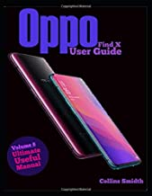 Oppo Find X User Guide: Ultimate Useful Manual; A guild you should buy with your phone