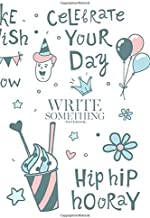 Notebook - Write something: B-day party kids boys girls clipart notebook, Daily Journal, Composition Book Journal, College Ruled Paper, 6 x 9 inches (100sheets)