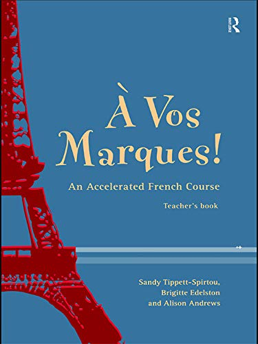 A Vos Marques!: An Accelerated French Course: Teacher's Book (French Edition)