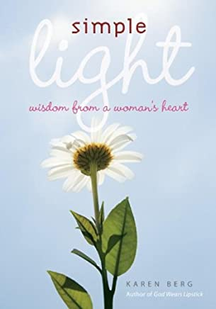 Simple Light: Wisdom from a Woman s Heart