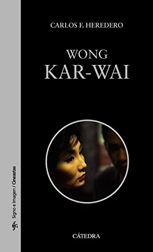 Wong Kar-wai (Signo e imagen - Signo e imagen. Cineastas)
