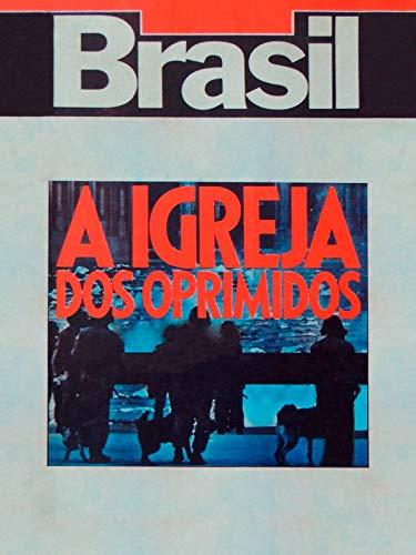 Brasil - A Igreja Dos Oprimidos