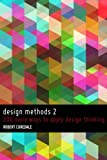 Design Methods 2: 200 more ways to apply Design Thinking