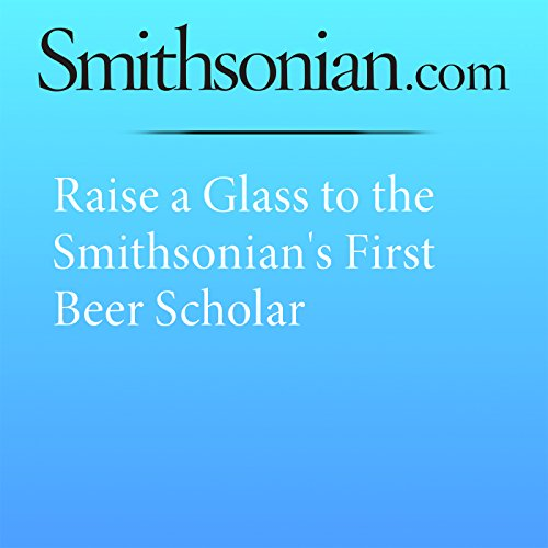 Raise a Glass to the Smithsonian's First Beer Scholar cover art