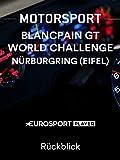 Motorsport: Blancpain GT World Challenge in Nürburgring (GER) - Rückblick