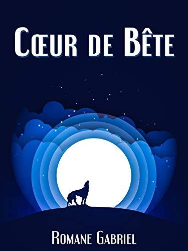 Cœur de Bête: Courte Nouvelle Fantastique-Horreur (French Edition)
