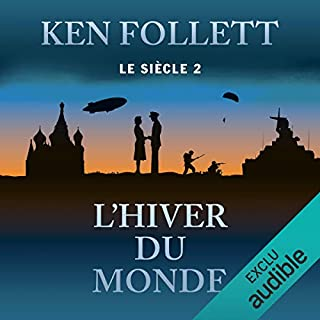 L'hiver du monde     Le siècle 2              Written by:                                                                                                                                 Ken Follett                               Narrated by:                                                                                                                                 Vincent Violette                      Length: 37 hrs and 15 mins     19 ratings     Overall 4.8