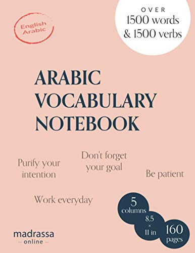 Arabic vocabulary notebook: 5 columns to memorize and revise over 3000 words and verbs, Learn Arabic language easier, Bilingual English/Arabic, Ruled book (Arabic Learning Books)