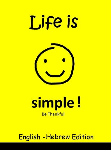 Life is Simple! Be Thankful,  Children's Picture Book ( English and Hebrew Bilingual Edition ) (English Edition)