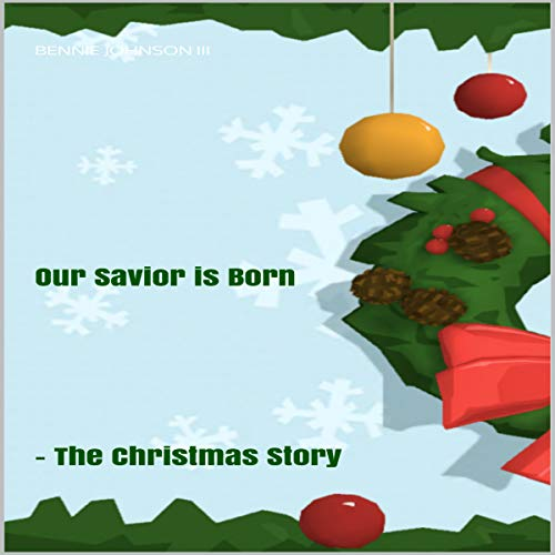 Our Savior Is Born: The Christmas Story audiobook cover art