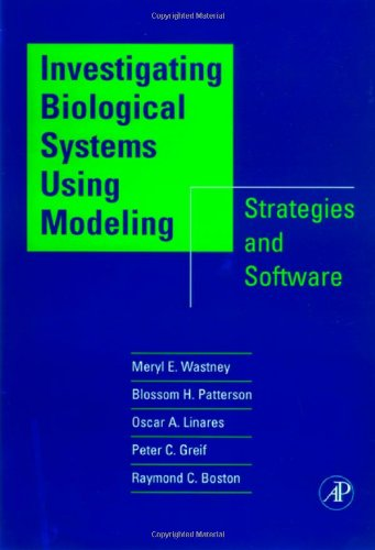 Investigating Biological Systems Using Modeling: Strategies and Software