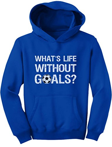 What's Life Without Goals Hoodie