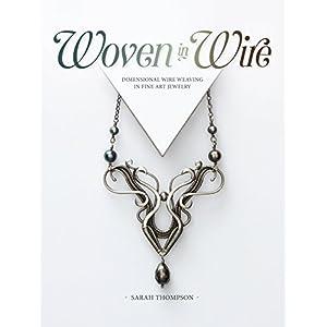 Woven in Wire: Dimensional Wire Weaving in Fine Art Jewelry