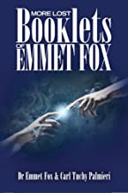 More Lost Booklets of Emmet Fox