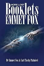 More Lost Booklets of Emmet Fox