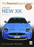 Jaguar New XK 2005 to 2014 (Essential Buyer's Guide)