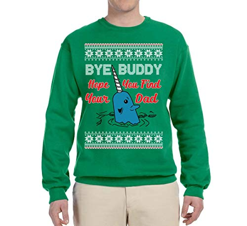 Wild Bobby Narwhal Hope You Find Your Dad Quote | Mens Ugly Christmas Sweater Crewneck Graphic Sweatshirt, Kelly, X-Large