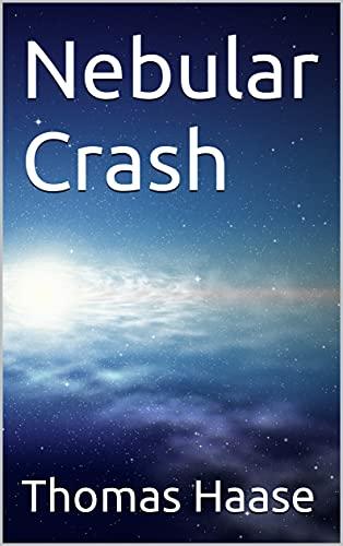 Nebular Crash (English Edition)