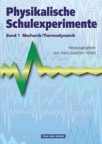 Physikalische Schulexperimente - Band 1: Mechanik, Thermodynamik - Buch