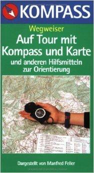 Auf Tour mit Kompass und Karte von Manfred Feller ( Februar 2003 )