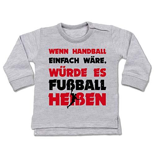 Sport Baby - Wenn Handball einfach wäre, würde es Fußball heißen - 18/24 Monate - Grau meliert - BZ31_Baby_Pullover - BZ31 - Baby Pullover
