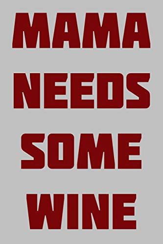 Mama needs some wine: Notizbuch 6