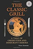 The Classic Grill - A Tale of Greek Gods and Immigrant Heroes