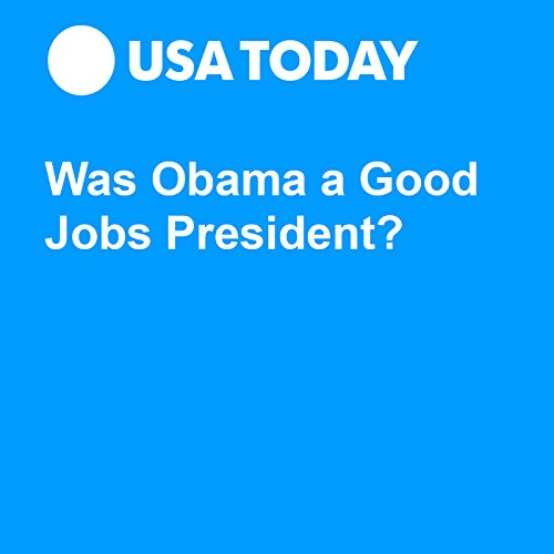 Was Obama a Good Jobs President? audiobook cover art