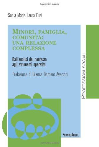 Minori, famiglia, comunità: una relazione complessa. Dall'analisi del contesto agli strumenti operativi
