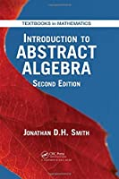 Introduction to Abstract Algebra (Textbooks in Mathematics)
