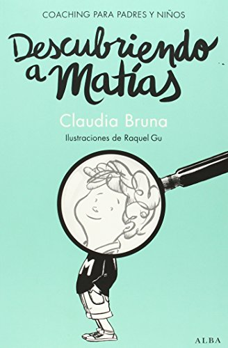 Descubriendo A Matías (Psicología/Guías para padres)