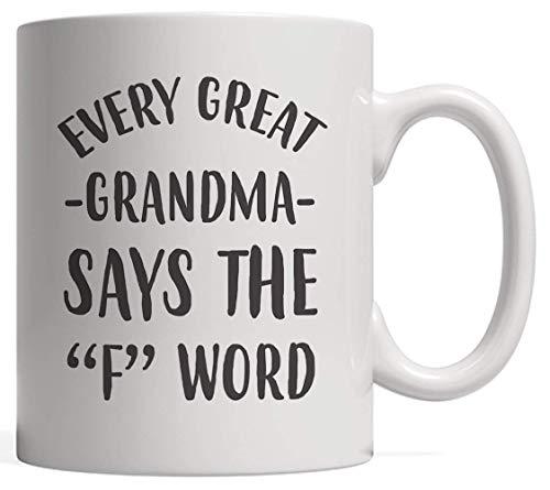 Jolly2T Funny Every Great Grandma Says The F Word Mug Novelty Mug Cursing Quote for Hardworking Grandmother Who Curse! Von Son Or Daughter Or Sons Daughters