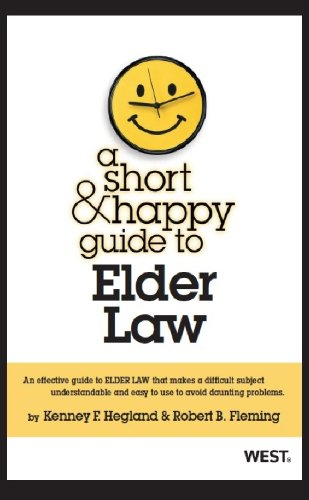 Compare Textbook Prices for A Short & Happy Guide to Elder Law Short & Happy Guides 1 Edition ISBN 9780314283818 by Hegland, Kenney,Fleming, Robert