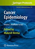 Cancer Epidemiology: Volume 2, Modifiable Factors (Methods in Molecular Biology, Band 472)