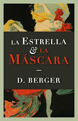 LA ESTRELLA & LA MÁSCARA de D. Berger