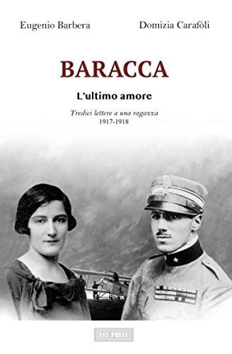 BARACCA - L'ultimo amore: Tredici lettere a una ragazza - 1917-1918