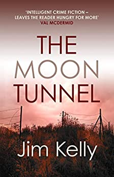 The Moon Tunnel: The past is not buried deep in Cambridgeshire (Dryden Mysteries Book 3) by [Jim Kelly]