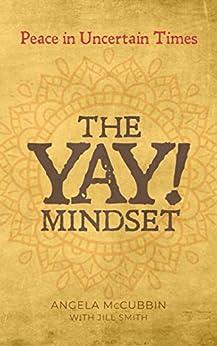 [Angela McCubbin, Jill Smith]のThe YAY! Mindset (English Edition)