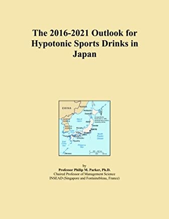 The 2016-2021 Outlook for Hypotonic Sports Drinks in Japan