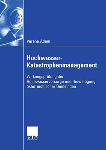 Hochwasser-Katastrophenmanagement: Wirkungsprüfung der Hochwasservorsorge und -Bewältigung Osterreichischer Gemeinden (German Edition): ... und -bewältigung österreichischer Gemeinden