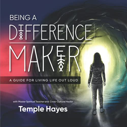 Being a Difference Maker: A Guide for Living Life Out Loud