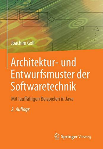 Architektur- und Entwurfsmuster der Softwaretechnik: Mit lauffähigen Beispielen in Java