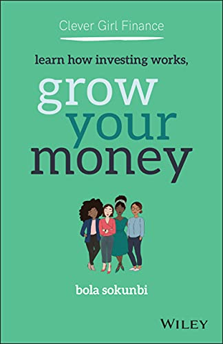 Clever Girl Finance: Learn How Investing Works, Grow Your Money