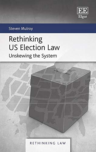 Compare Textbook Prices for Rethinking US Election Law: Unskewing the System Rethinking Law Reprint Edition ISBN 9781839106699 by Steven Mulroy