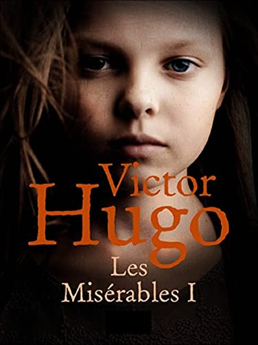 Les Miserables By Victor Hugo :(Annotated Edition) (English Edition)