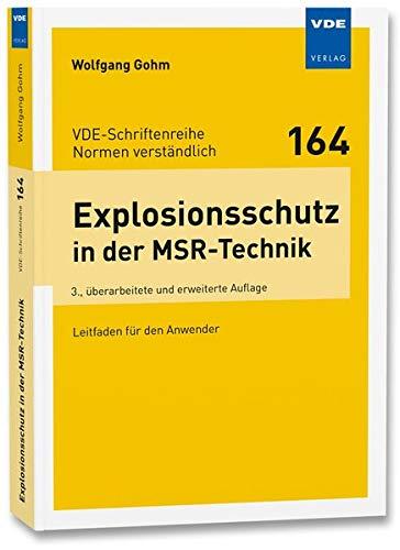 Explosionsschutz in der MSR-Technik: Leitfaden für den Anwender (VDE-Schriftenreihe - Normen verständlich Bd.164)