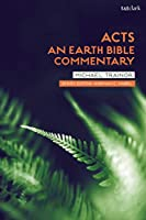 Acts: About Earth's Children: an Ecological Listening to the Acts of the Apostles (Earth Bible Commentary)