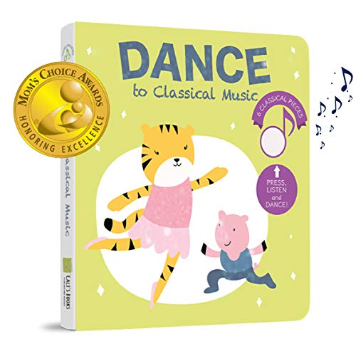 Dance with Me to Classical Music - Press, Listen and Dance! Children's Dance Book - Best Interactive and Educational Gift for Baby, Toddler, 1-4 Year Old Girl and Boy . Board Book