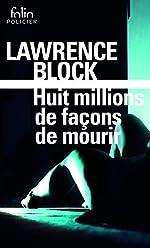 Huit millions de façons de mourir - Une enquête de Matt Scudder de Lawrence Block
