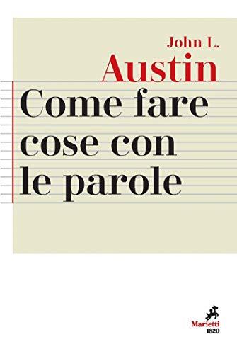 Come fare cose con le parole: A cura di Carlo Penco e Marina Sbisà (Italian Edition)